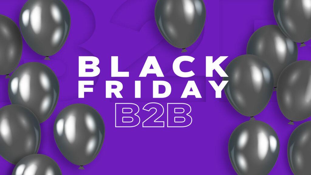 B2B tem espaço na black friday?